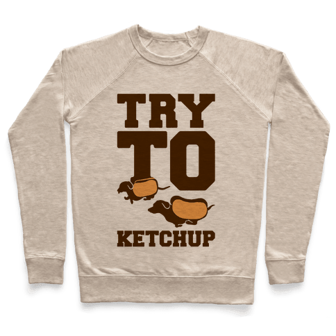 Try To Ketchup Dachshund Wiener Dogs Pullover