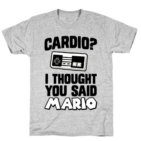 I Thought You Said Mario T-Shirt