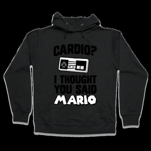 I Thought You Said Mario Hooded Sweatshirt