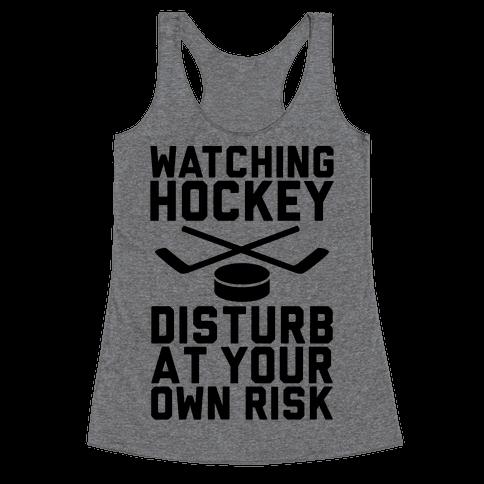 Watching Hockey Racerback Tank Top