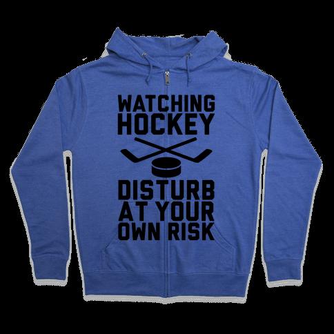 Watching Hockey Zip Hoodie