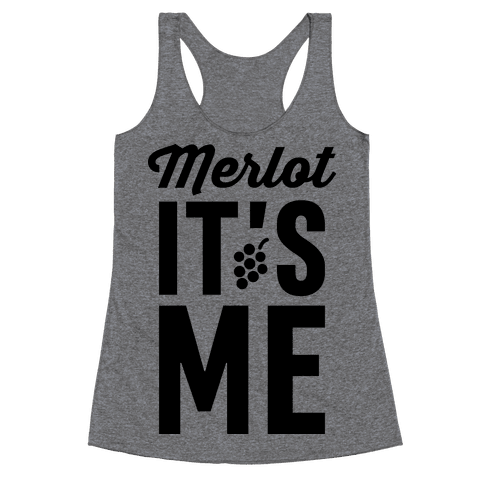 Merlot, It's Me Racerback Tank Top