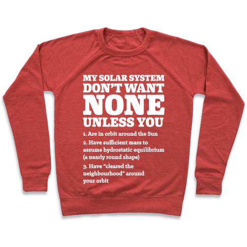 My Solar System Don't Want None Pullover