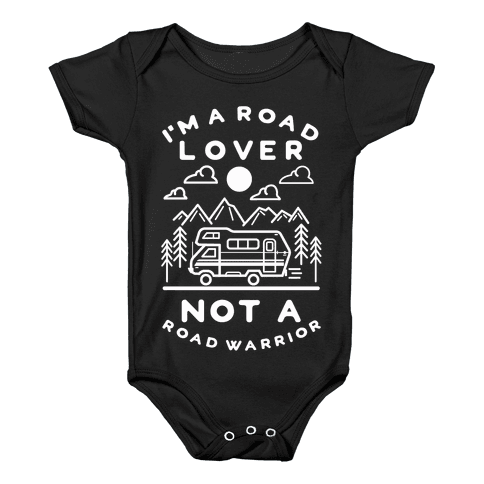 I'm a Road Lover Not a Road Warrior Baby Onesy