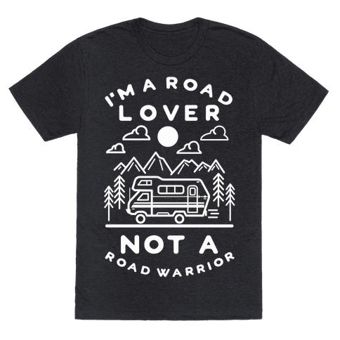 I'm a Road Lover Not a Road Warrior