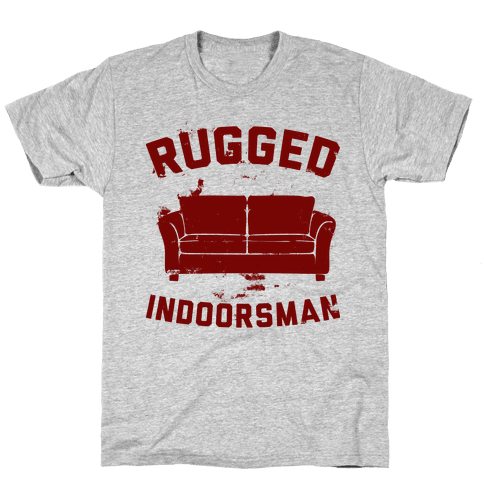 Rugged Indoorsman  Mens T-Shirt