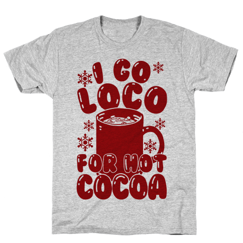 I Go Loco For Hot Cocoa Mens T-Shirt