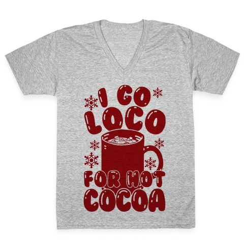 I Go Loco For Hot Cocoa V-Neck Tee Shirt
