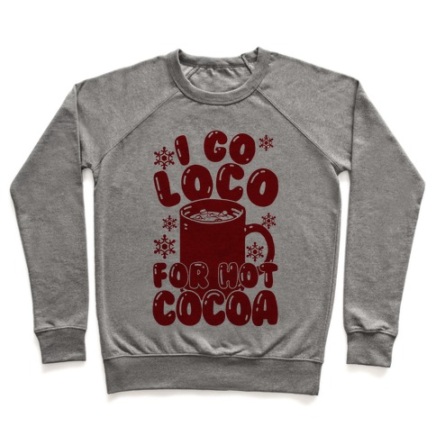 I Go Loco For Hot Cocoa Pullover