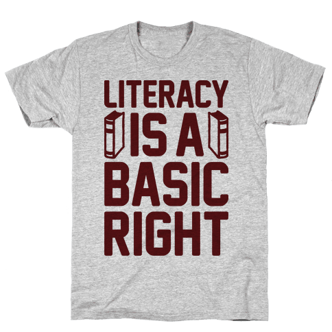 Literacy Is A Basic Right Mens T-Shirt