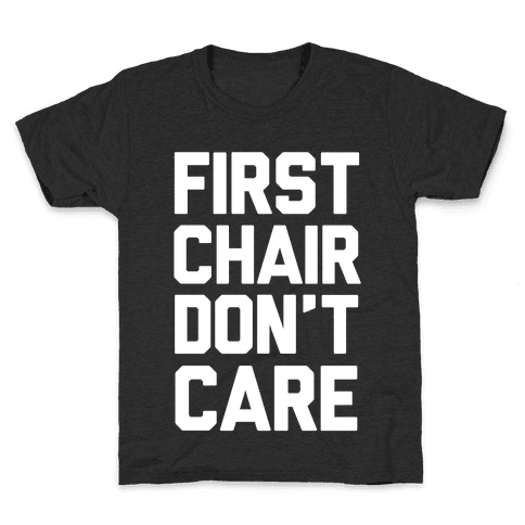 First Chair Don't Care Kids T-Shirt