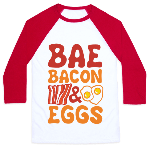 Bae Bacon and Eggs Baseball Tee