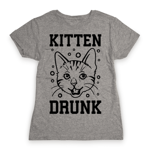 Kitten Drunk Womens T-Shirt