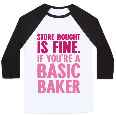 Store Bought Is Fine If You're A Basic Baker