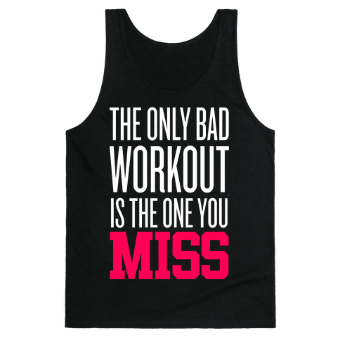The Only Bad Workout Tank Top