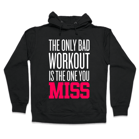 The Only Bad Workout Hooded Sweatshirt