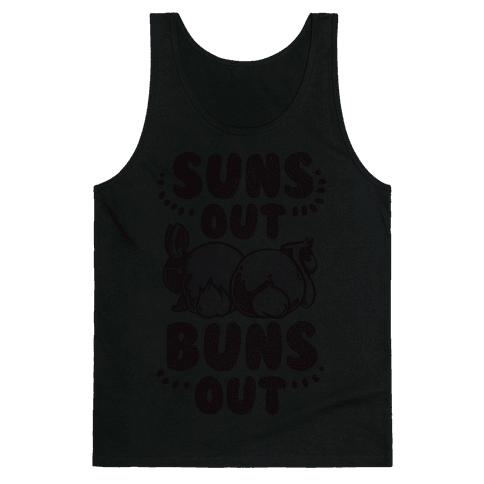 Suns Out, Buns Out! Tank Top
