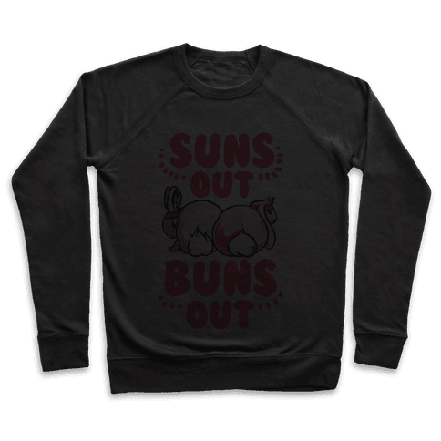 Suns Out, Buns Out! Pullover