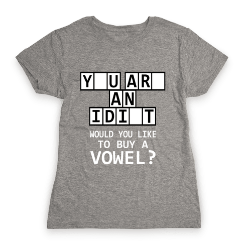 Would You Like to Buy a Vowel? Womens T-Shirt