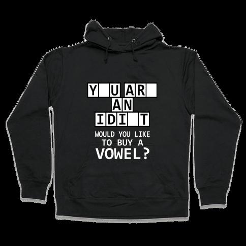 Would You Like to Buy a Vowel? Hooded Sweatshirt