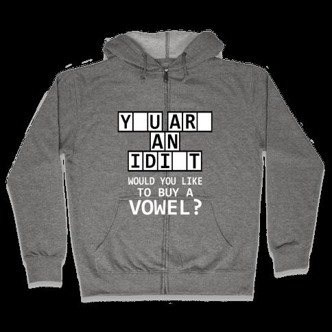 Would You Like to Buy a Vowel? Zip Hoodie