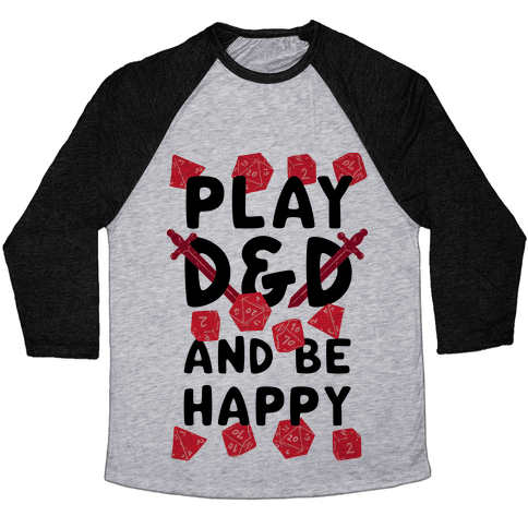 Play D&D And Be Happy Baseball Tee