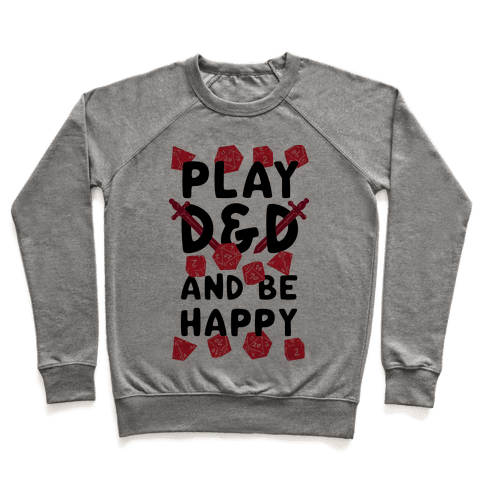 Play D&D And Be Happy Pullover