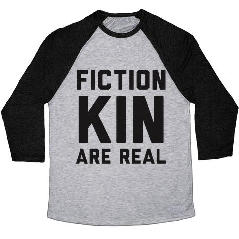 Fictionkin Are Real Baseball Tee