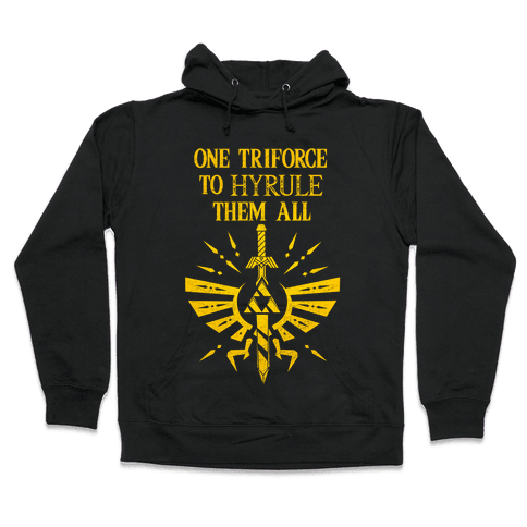 One Triforce To Hyrule Them All Hooded Sweatshirt