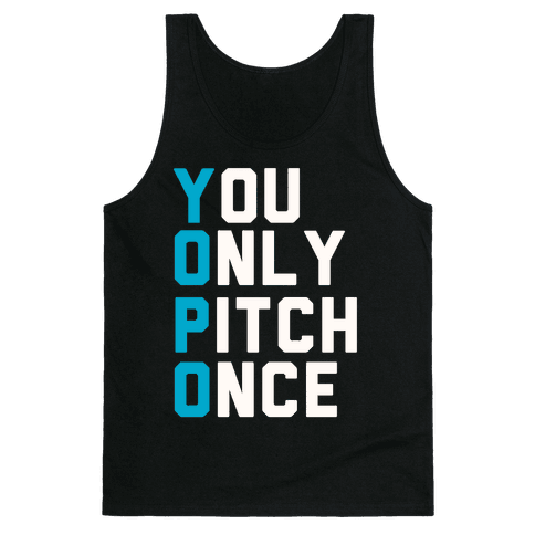 You Only Pitch Once Tank Top