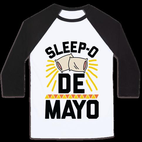 Sleep-o De Mayo Baseball Tee