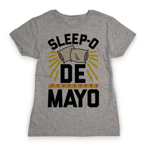 Sleep-o De Mayo Womens T-Shirt