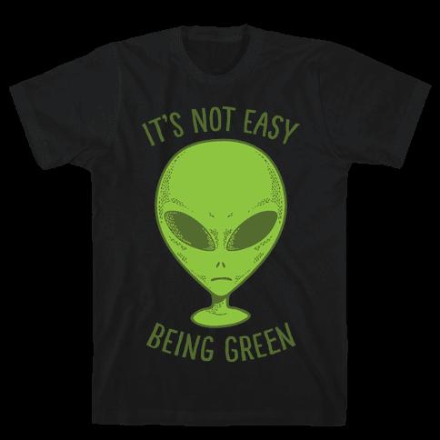 It's Not Easy Being Green (Alien) Mens T-Shirt