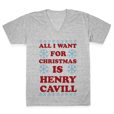 All I Want for Christmas is Henry Cavill V-Neck Tee Shirt