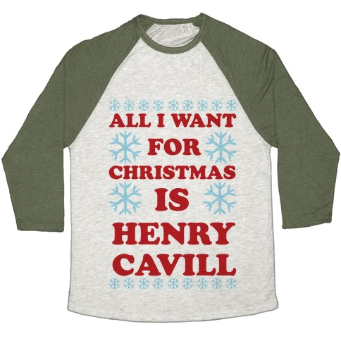 All I Want for Christmas is Henry Cavill Baseball Tee