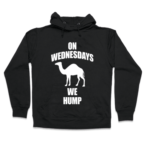 On Wednesdays We Hump Hooded Sweatshirt