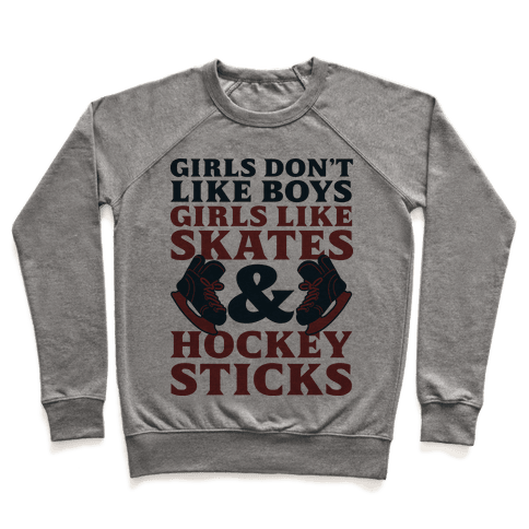 Girls Dont Like Boys Girls Like Hockey Pullover