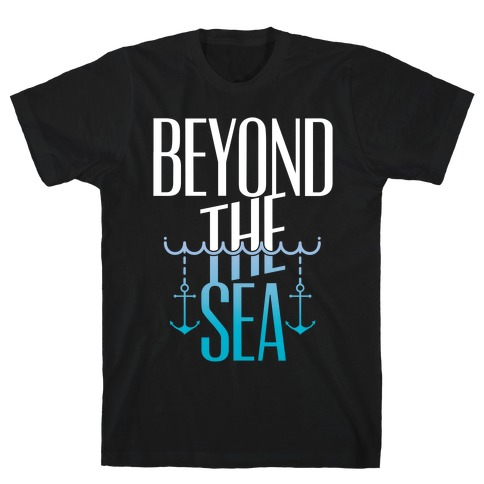 Beyond The Sea Mens T-Shirt