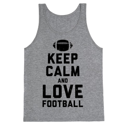 Keep Calm and Love Football Tank Top