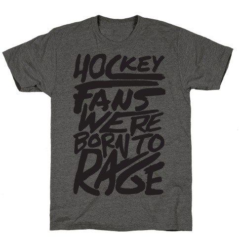 Hockey Fans Were Born To Rage T-Shirt