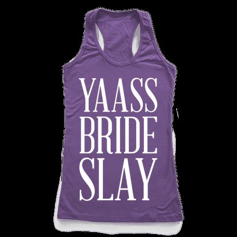 Yas Bride Slay Racerback Tank Top