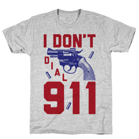 I Don't Dial 911 Mens T-Shirt