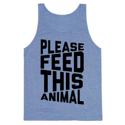 Please Feed This Animal Tank Top