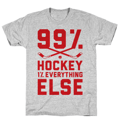 99% Hockey 1% Everything Else Mens T-Shirt