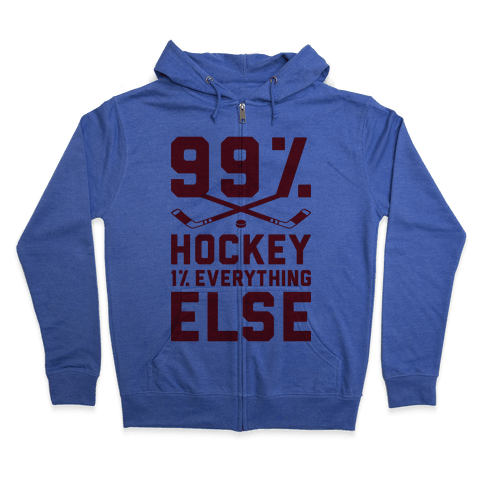 99% Hockey 1% Everything Else Zip Hoodie