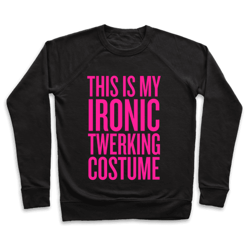 Ironic Twerking Costume Pullover