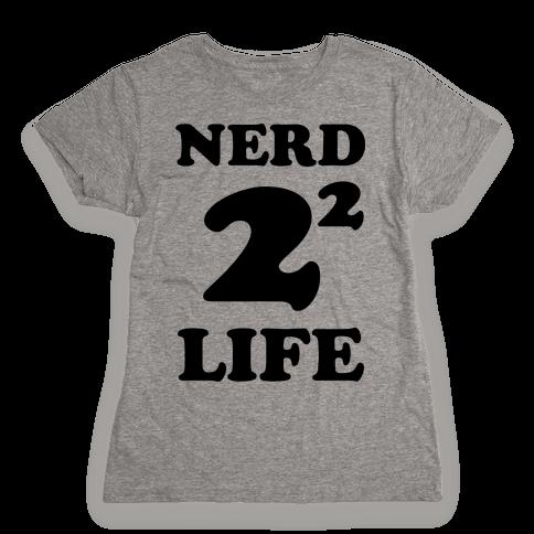 Nerd For Life Womens T-Shirt