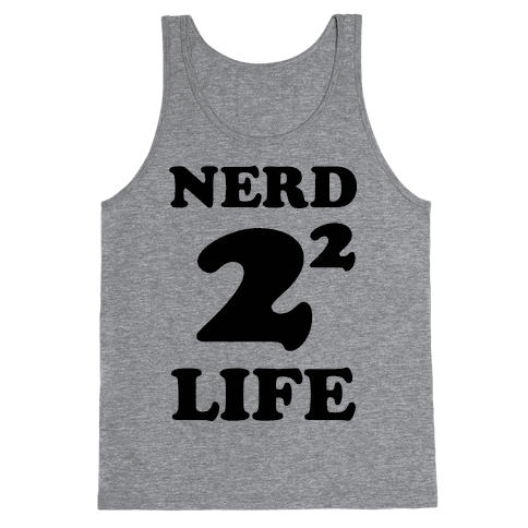 Nerd For Life Tank Top
