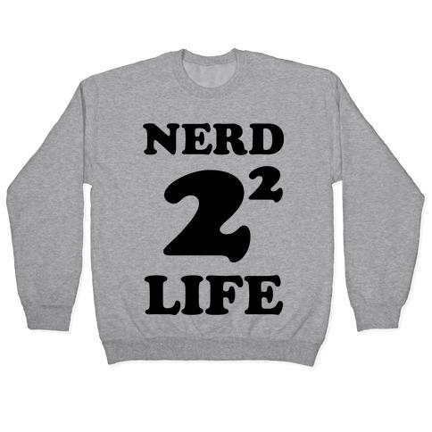 Nerd For Life Pullover