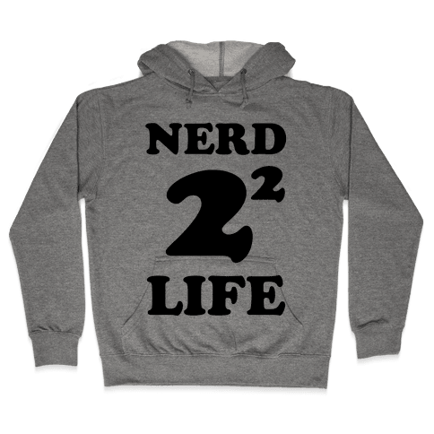 Nerd For Life Hooded Sweatshirt